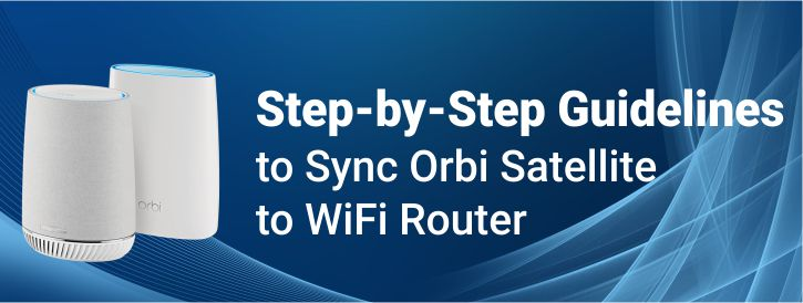 step-by-step-guidelines-to-sync-orbi