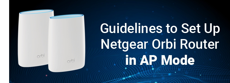 Orbi Router in AP Mode